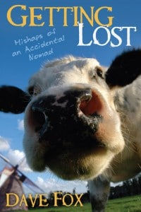 Getting Lost: Mishaps of an Accidental Nomad - Travel Humor by Dave Fox