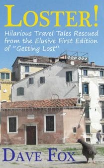 """""""Loster"""" includes 12 short travel-humor tales by Dave Fox. The ebook is available in Amazon's Kindle Store."""