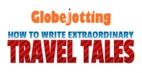 Online Travel Writing Class -- Globejotting -- How to Write Phenomenal Travel Tales -- With Dave Fox